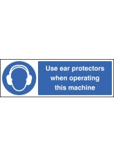 Use Ear Protectors When Operating Machine