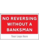 No Reversing without a Banksman - Site Saver Sign - 600 x 400mm